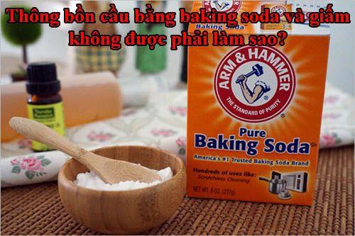 Thông bồn cầu bằng baking soda và giấm không được phải làm sao?
