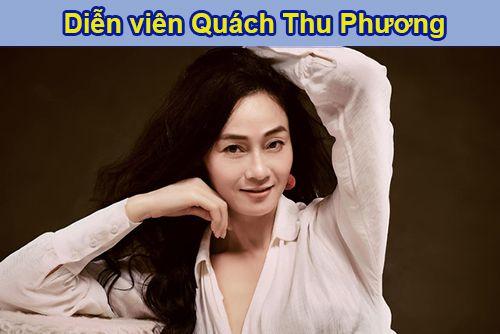 Diễn viên Quách Thu Phương là ai?